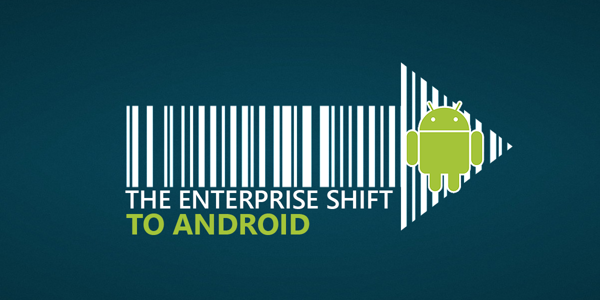 The Enterprise Shift to Android
