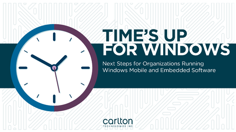 time's up for windows: next steps for organizations running windows mobile and embedded software